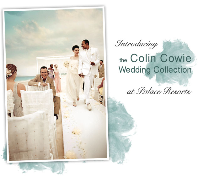 colin cowie wedding collection at palace resorts