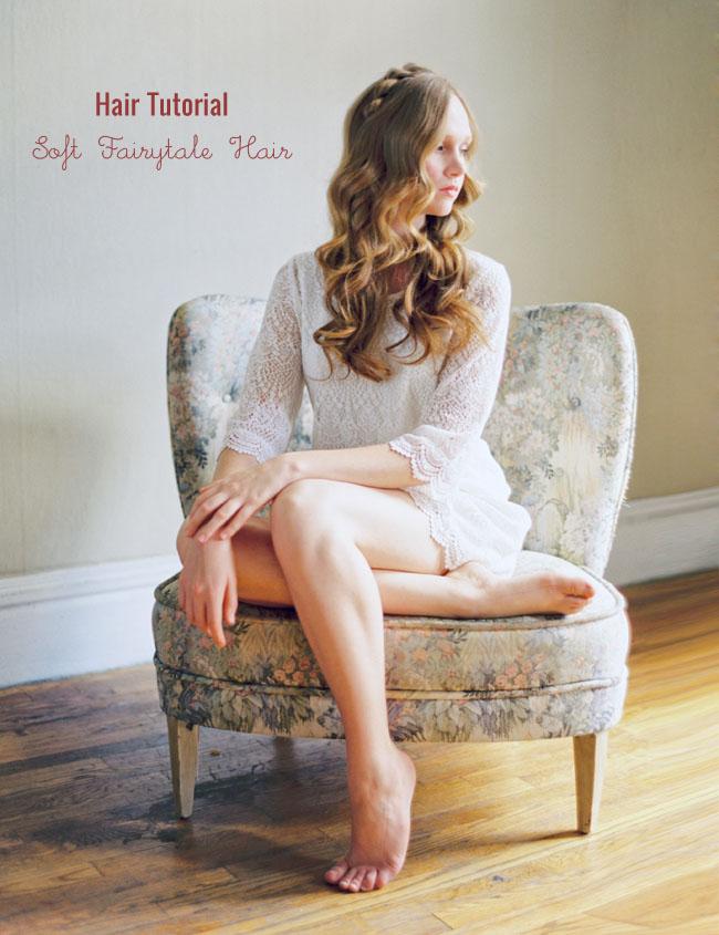 Soft Fairytale Hair Tutorial