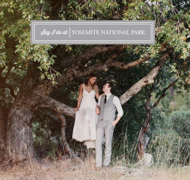 Yosemite Weddings: Say I Do At Yosemite National Park