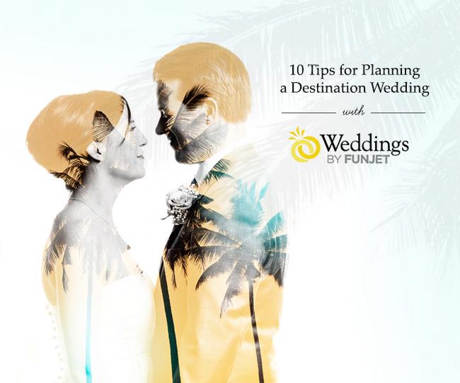 Plan a Destination Wedding with Fun Jet Weddings
