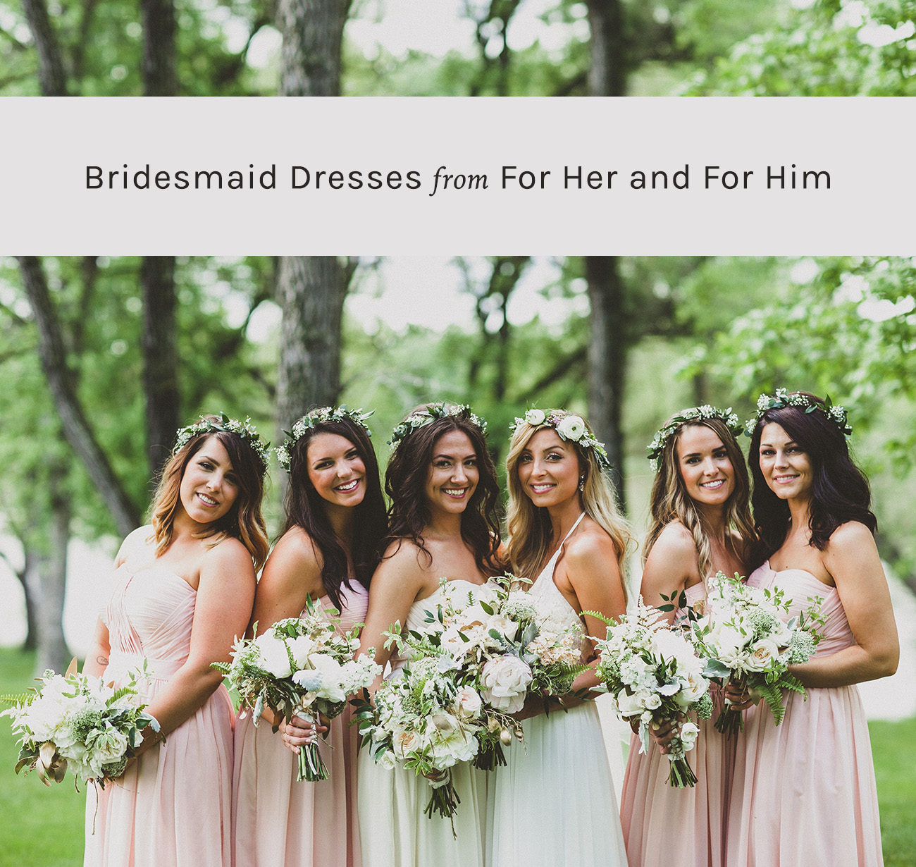 bridesmaid dresses from For Her and For Him
