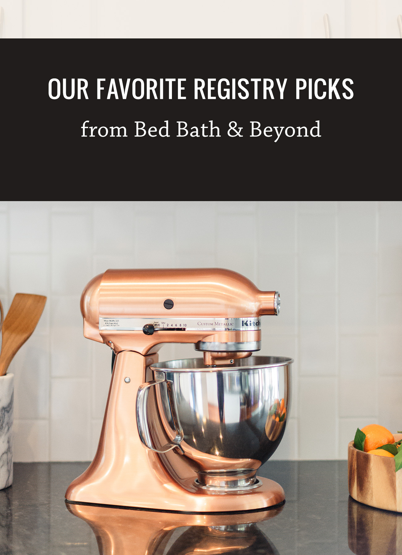 Our Favorite Registry Picks from Bed Bath & Beyond