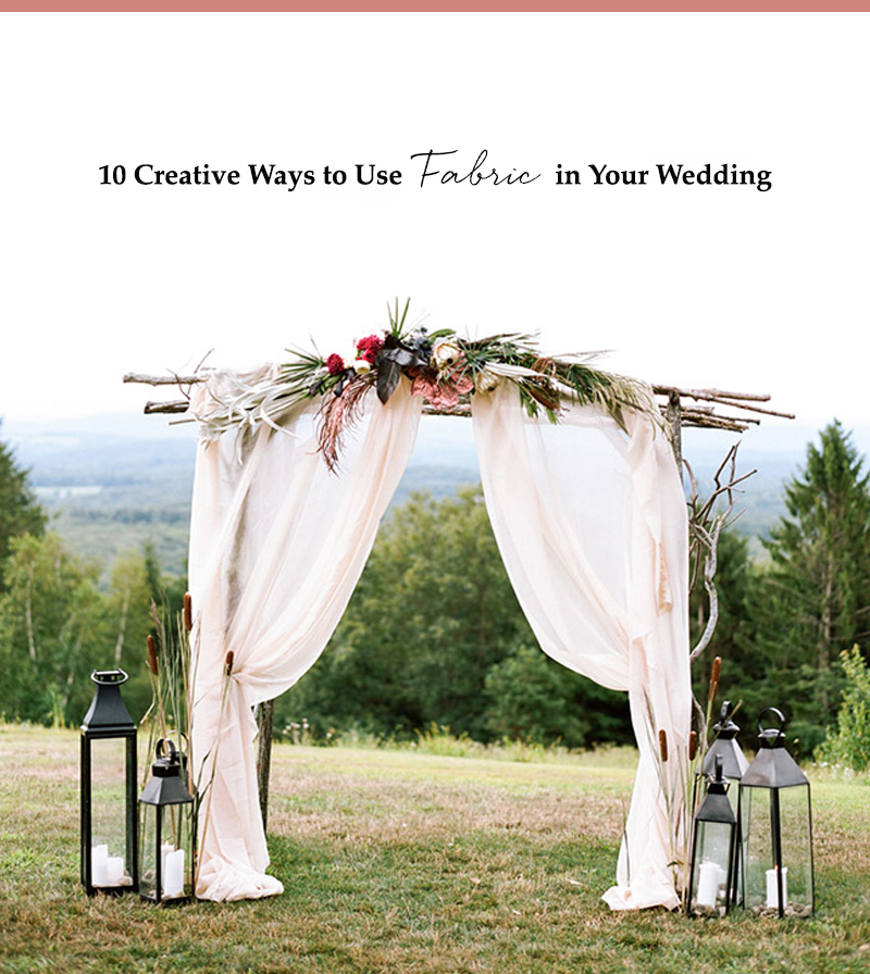 10 Creative Ways to Use Fabric for Your Wedding