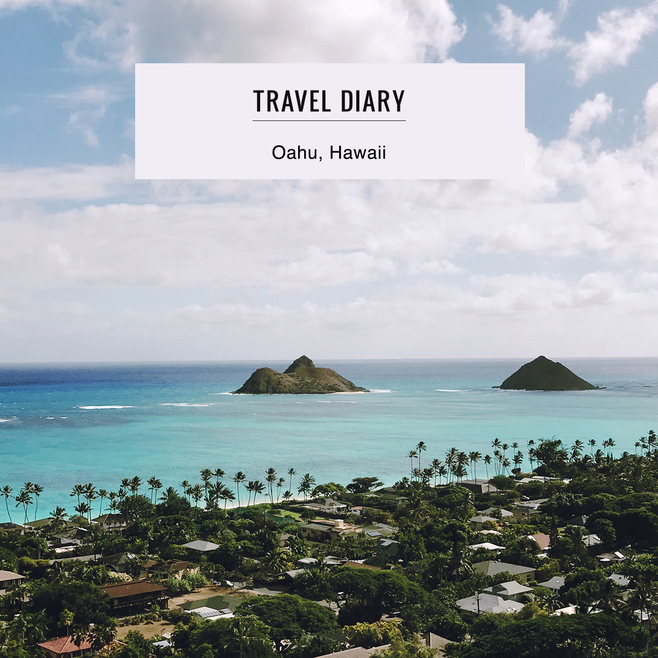 Travel Diary Oahu Hawaii