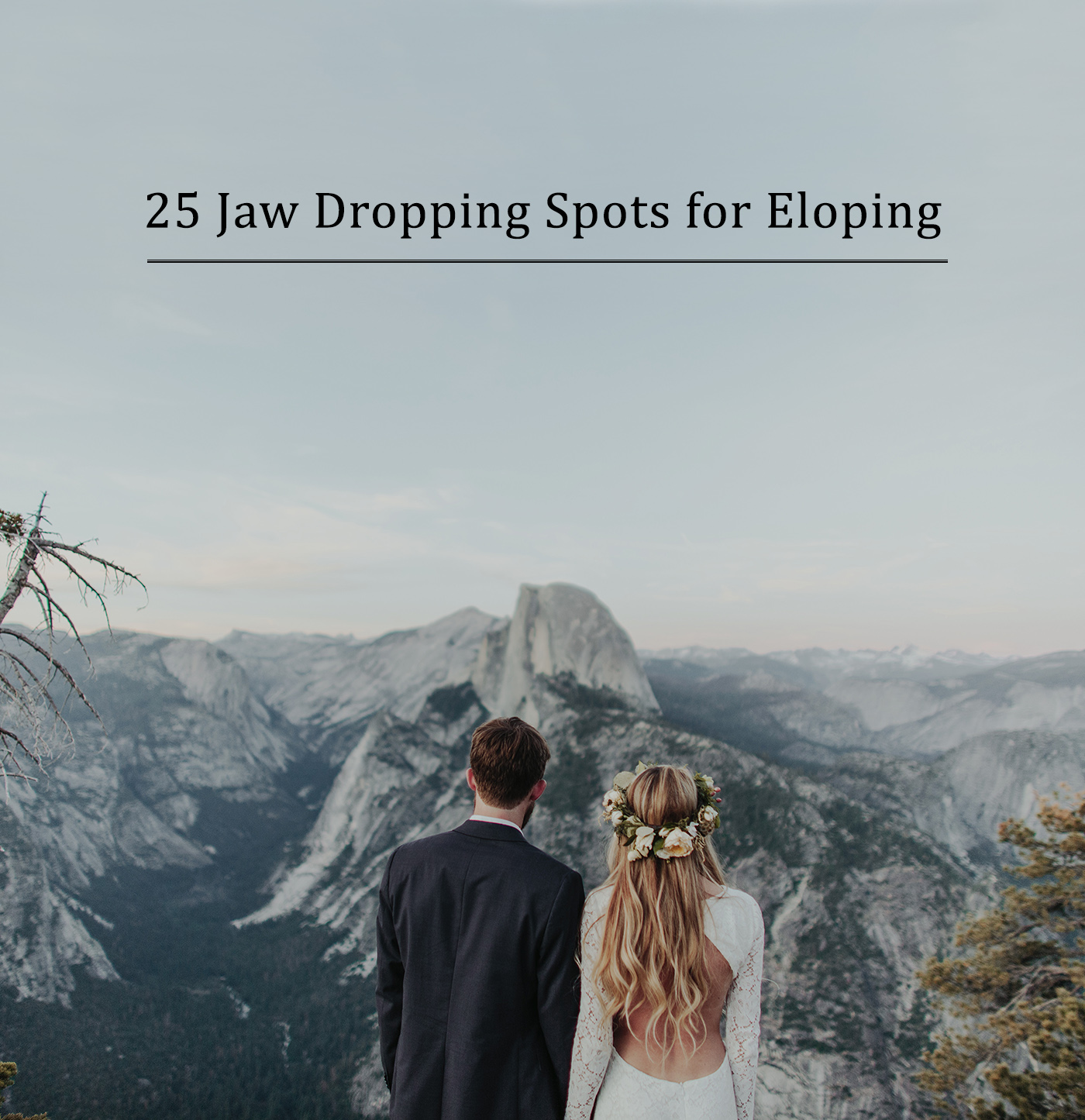 25 Jaw Dropping Spots to Elope for Your Wedding