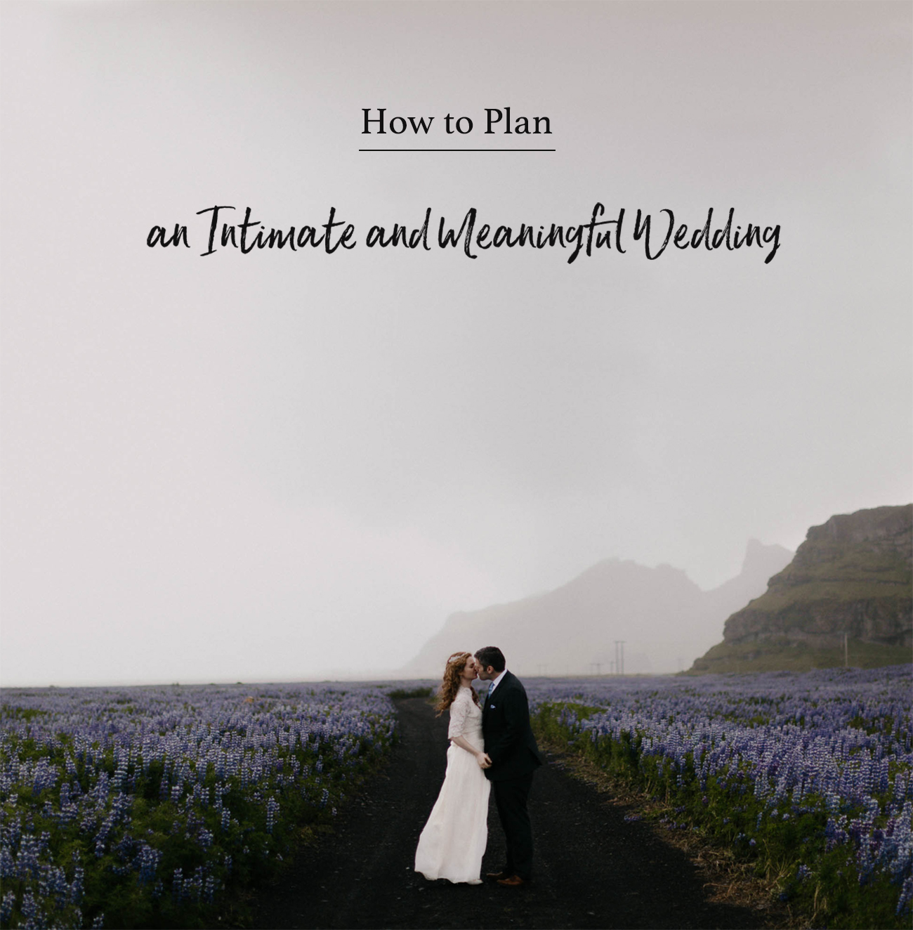 How To Plan An Intimate + Meaningful Wedding