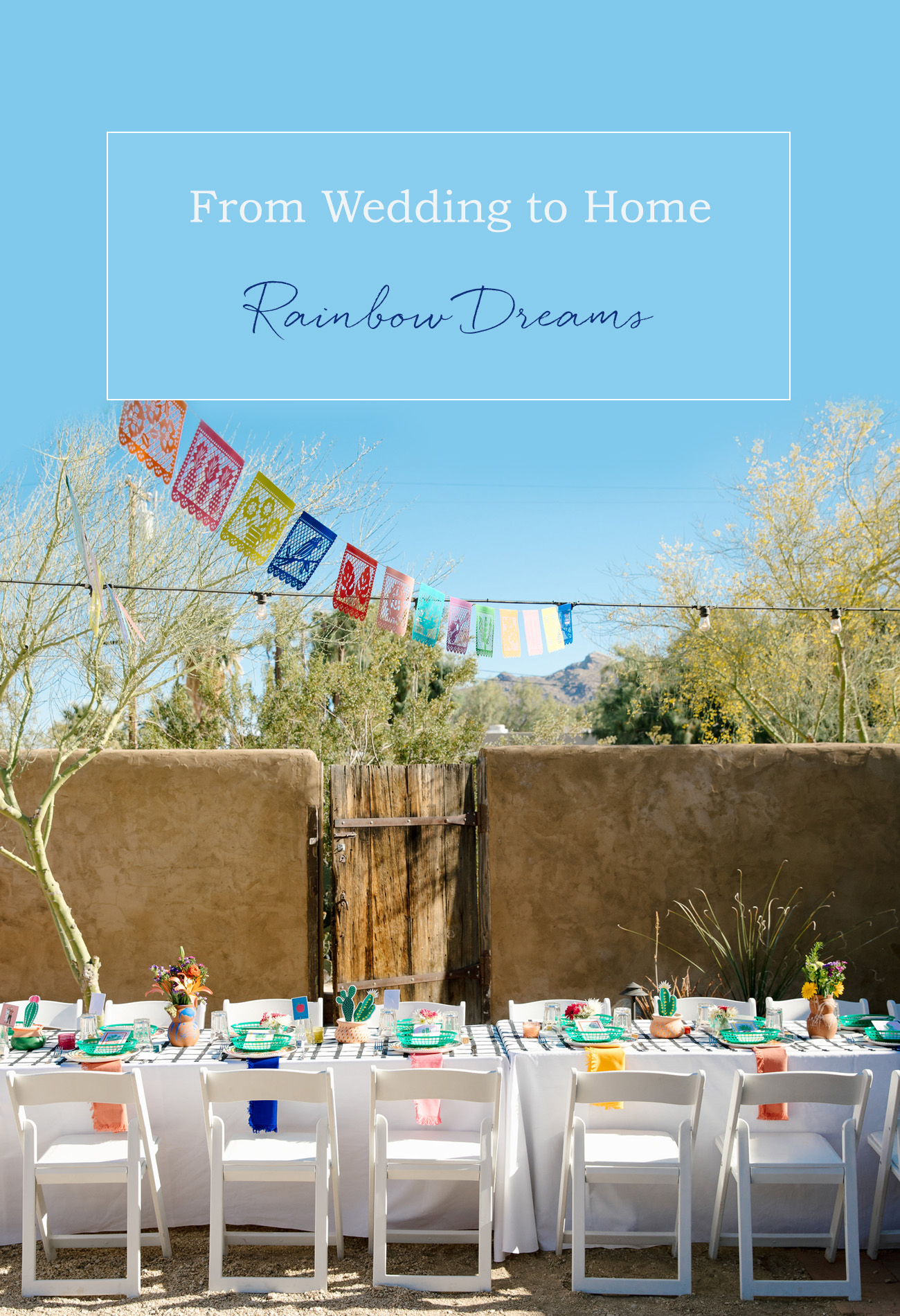 From Wedding to Home Rainbow Dreams