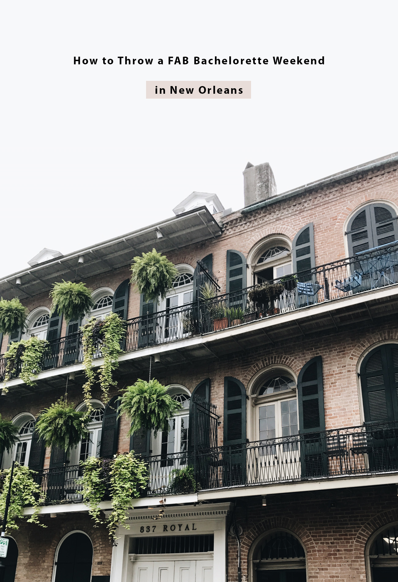 How to Throw a Fab Bachelorette Weekend in New Orleans