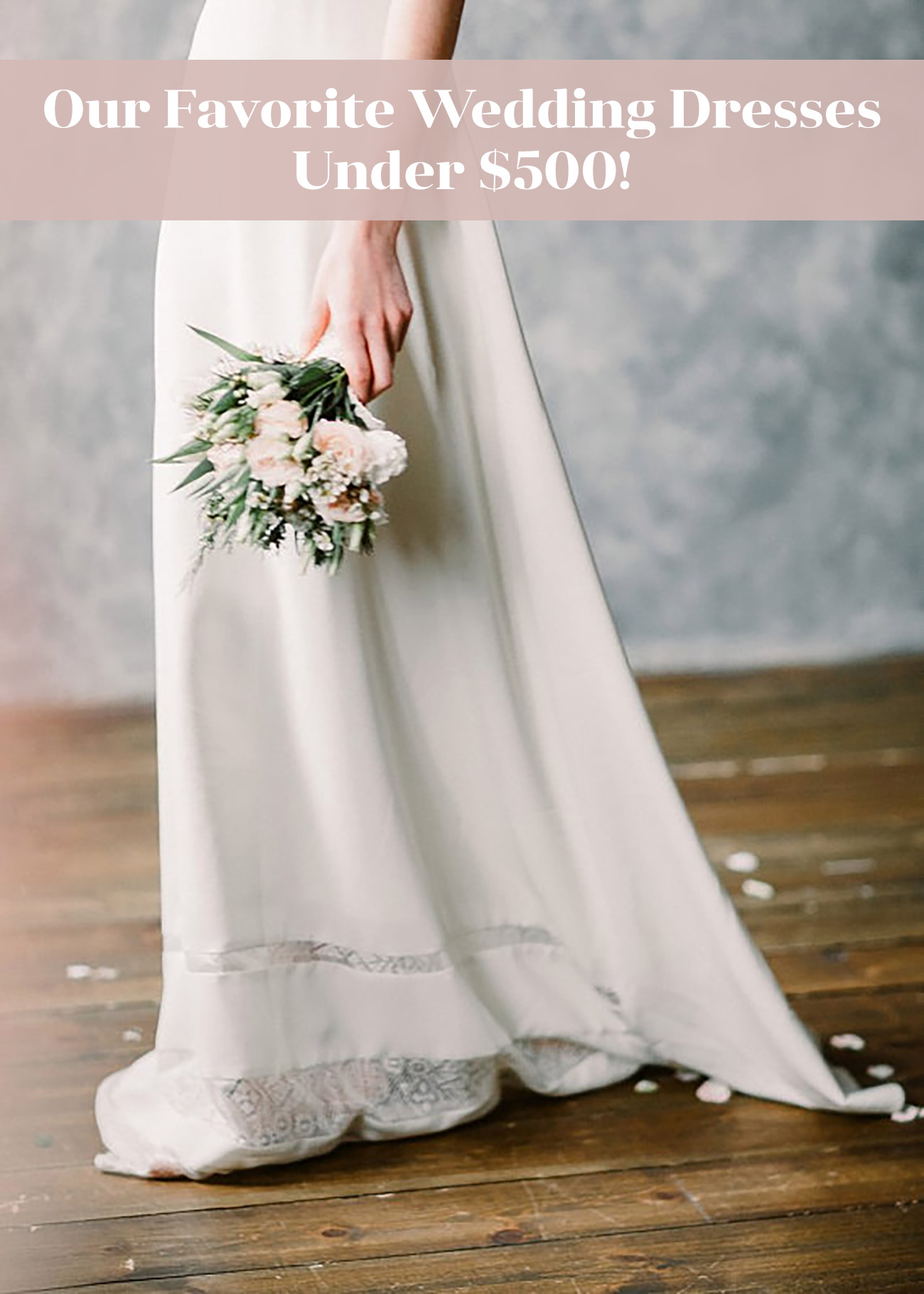 Our Favorite Wedding Dresses Under 500 Green Wedding Shoes