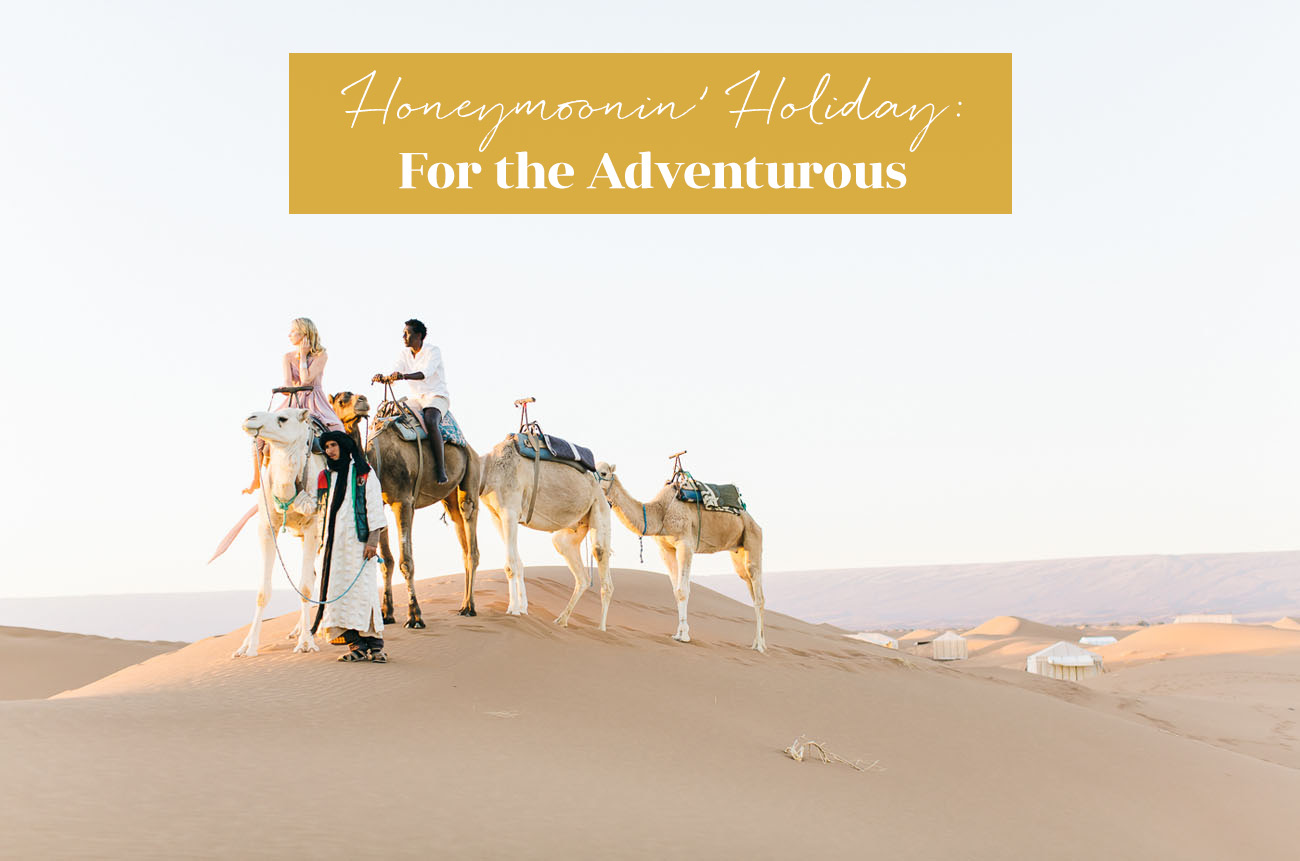 Honeymoonin? Holiday: For the Adventurous