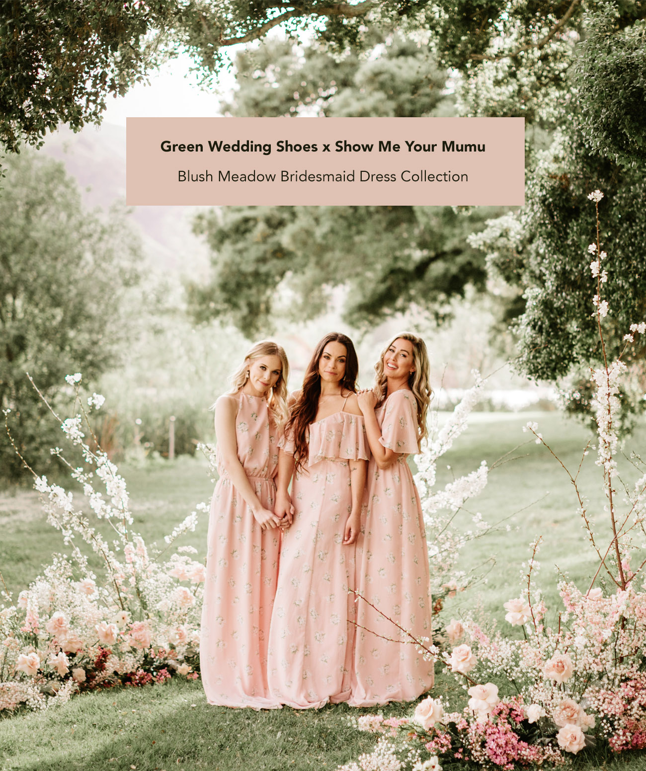 GWS x Show Me Your Mumu Blush Meadow Bridesmaids Collection
