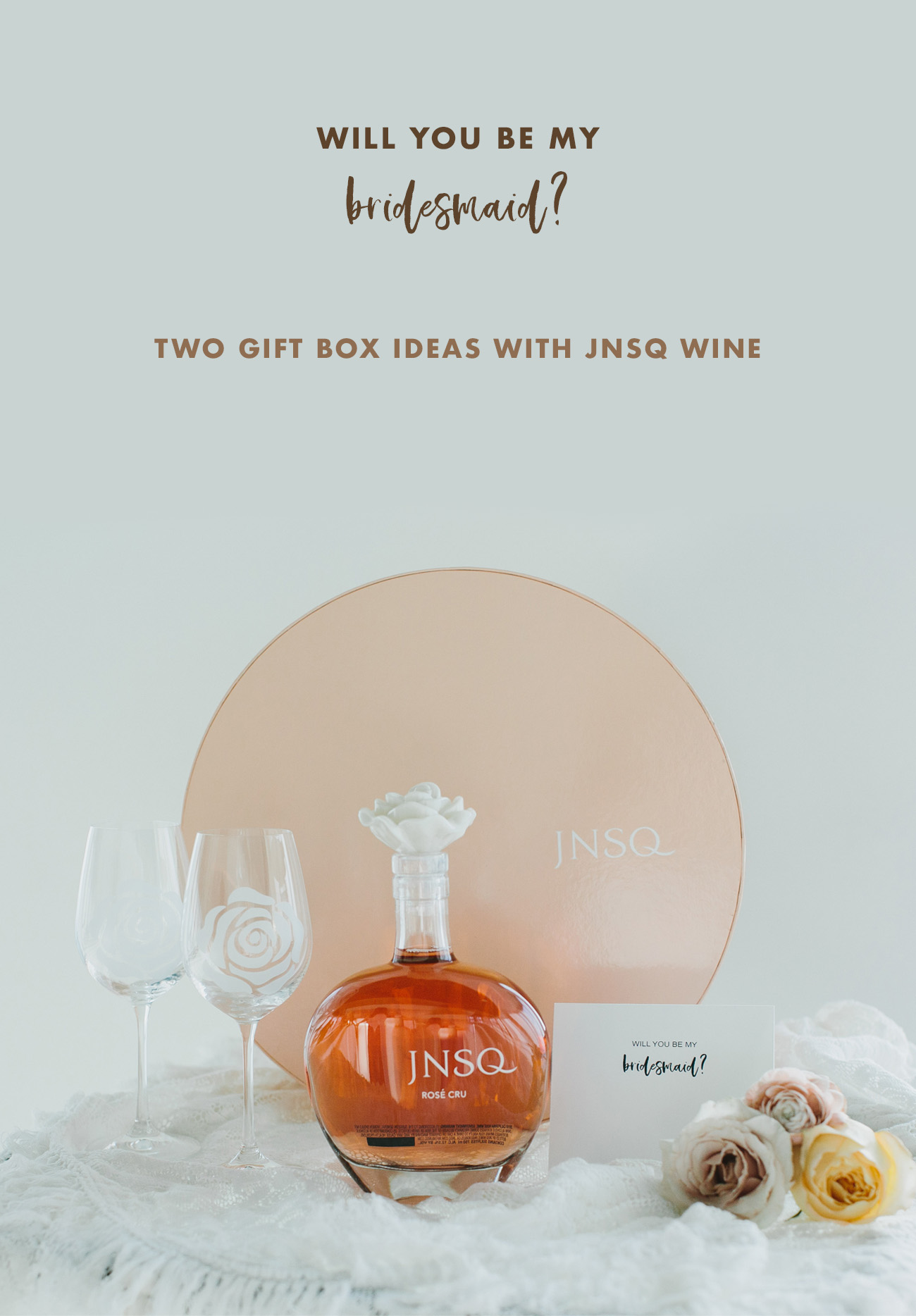 Will You Be My Bridesmaid? Gift Box with JNSQ Wine
