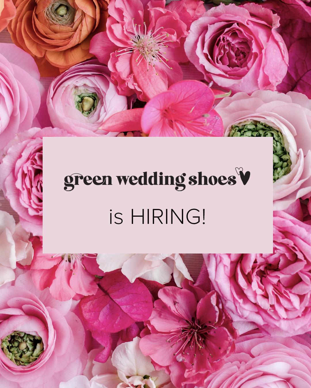 Green Wedding Shoes is Hiring!